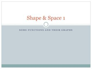 Shape & Space 1