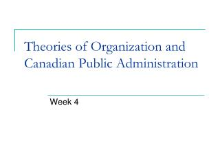 Theories of Organization and Canadian Public Administration