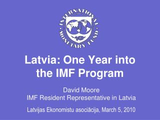 Latvia: One Year into the IMF Program