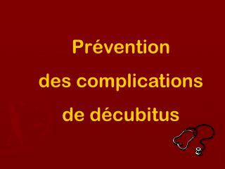 Prévention  des complications  de décubitus