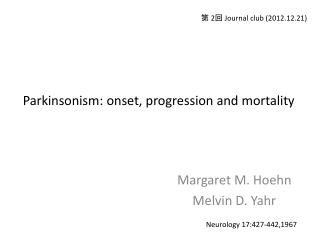 Parkinsonism: onset, progression and mortality