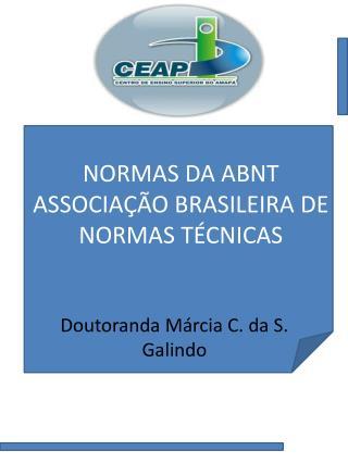 NORMAS DA ABNT  ASSOCIAÇÃO BRASILEIRA DE NORMAS TÉCNICAS
