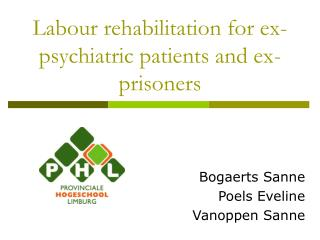 Labour rehabilitation for ex-psychiatric patients and ex-prisoners