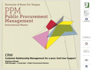 CRM Customer Relationship Management for e-proc: End-User Support  Gianluca Ialongo