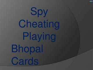 Gambling spy playing cards in bhopal