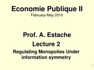 Economie Publique II February-May 2010 Prof. A. Estache
