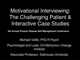 Motivational Interviewing:  The Challenging Patient & Interactive Case Studies