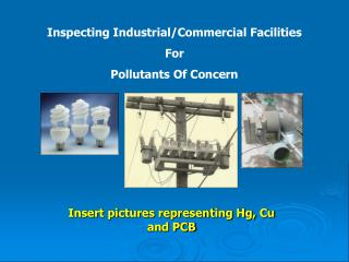Inspecting Industrial/Commercial Facilities For Pollutants Of Concern