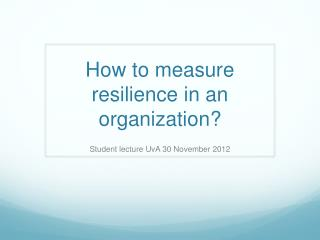 How to measure resilience in an organization?