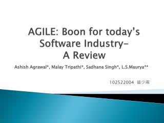 AGILE : Boon for today's Software  Industry- A  Review