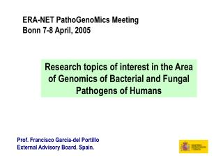 ERA-NET PathoGenoMics Meeting Bonn 7-8 April, 2005
