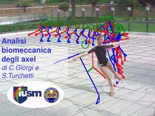 Analisi biomeccanica degli axel di C.Giorgi e S.Turchetti
