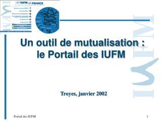 Un outil de mutualisation :  le Portail des IUFM