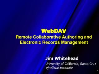 WebDAV  Remote Collaborative Authoring and Electronic Records Management