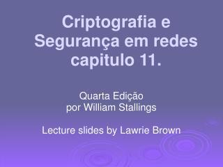 Criptografia e  Segurança  em redes capitulo 11.