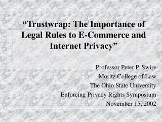 �Trustwrap: The Importance of Legal Rules to E-Commerce and Internet Privacy�
