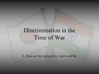 Discrimination in the  Time of War
