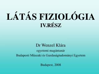 LÁTÁS FIZIOLÓGIA IV.RÉSZ