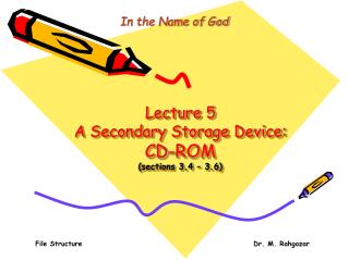 Lecture 5 A Secondary Storage Device: CD-ROM (sections 3.4 – 3.6)