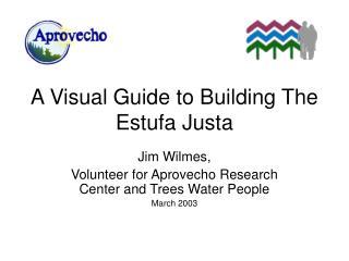 A Visual Guide to Building The Estufa Justa