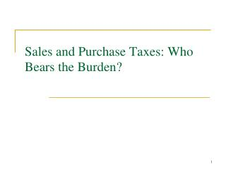 Sales and Purchase  Taxes: Who Bears the Burden?