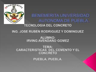 BENEMERITA UNIVERSIDAD AUTONOMA DE PUEBLA.