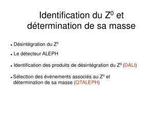 Identification du Z 0  et détermination de sa masse