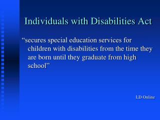 Individuals with Disabilities Act