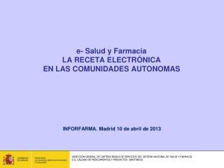 e- Salud y Farmacia LA RECETA ELECTRÓNICA  EN LAS COMUNIDADES AUTONOMAS