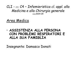 CLI -  C.I.  C4 –  Infemieristica cl. appl. alla Medicina e alla Chirurgia generale a.a.2004-05