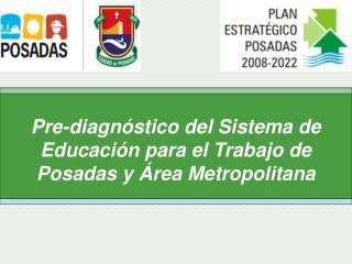 Pre-diagnóstico del Sistema de Educación para el Trabajo de Posadas y Área Metropolitana