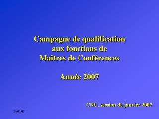 Campagne de qualification aux fonctions de Maîtres de Conférences Année 2007