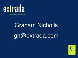 Graham Nicholls gn@extrada
