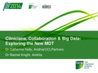 Clinicians, Collaboration & Big Data: Exploring the New MDT
