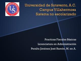 Universidad de Sotavento, A.C. Campus Villahermosa Sistema no escolarizado
