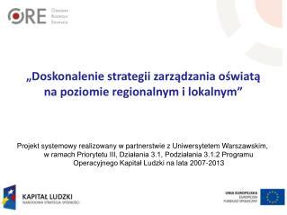 """""""Doskonalenie strategii zarządzania oświatą  na poziomie regionalnym i lokalnym"""""""