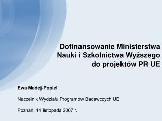 Dofinansowanie Ministerstwa Nauki i Szkolnictwa Wyższego  do projektów PR UE