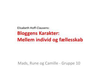 Elisabeth Hoff-Clausens: Bloggens Karakter:  Mellem individ og fællesskab