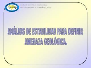REPÚBLICA BOLIVARIANA DE VENEZUELA INSTITUTO NACIONAL DE GEOLOGÍA Y MINERÍA
