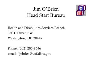 Jim O�Brien Head Start Bureau
