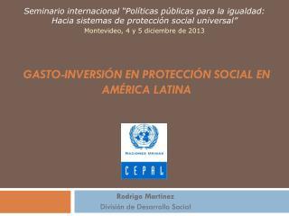 Gasto-inversi�n en Protecci�n social en  am�rica  latina