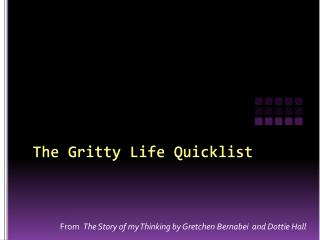 The Gritty Life  Quicklist