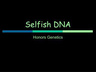 Selfish DNA