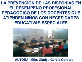 AUTORA: MSc. Gladys García Cordero