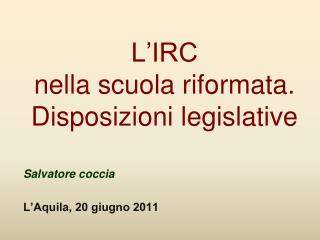 L�IRC  nella scuola riformata. Disposizioni legislative