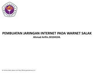 PEMBUATAN JARINGAN INTERNET PADA WARNET SALAK Ahmad Arifin.30104104.