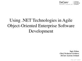 Using .NET Technologies in Agile Object-Oriented Enterprise Software Development