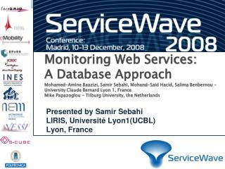 Presented  by Samir Sebahi LIRIS, Universit� Lyon1(UCBL) Lyon ,  France