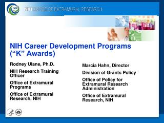 Rodney Ulane, Ph.D. NIH Research Training Officer Office of Extramural Programs