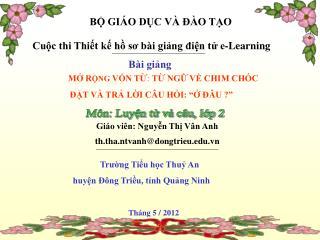 Giáo viên: Nguyễn Thị Vân Anh th.tha.ntvanh@dongtrieu.vn